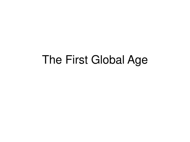 The first global age