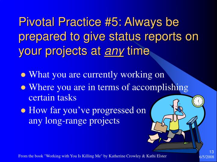 Pivotal Practice #5: Always be prepared to give status reports on your projects at