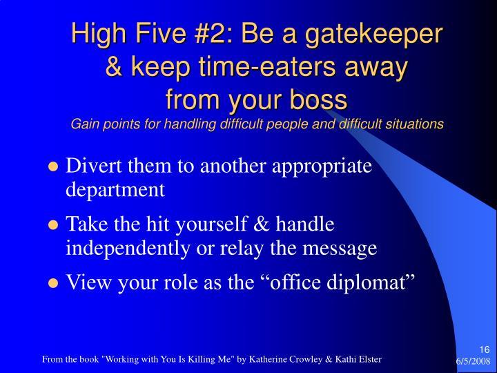 High Five #2: Be a gatekeeper