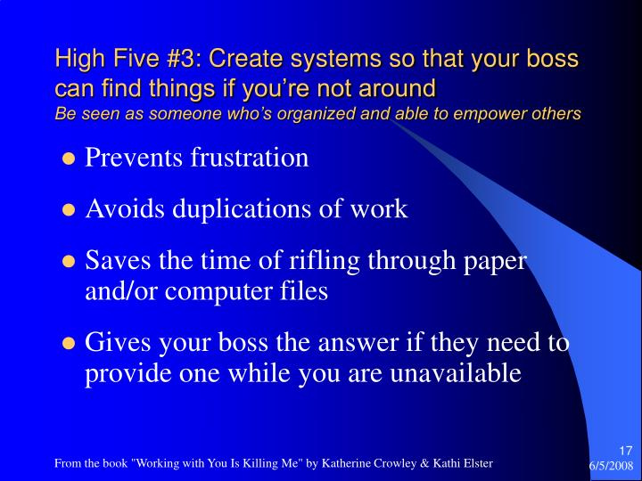 High Five #3: Create systems so that your boss can find things if you're not around