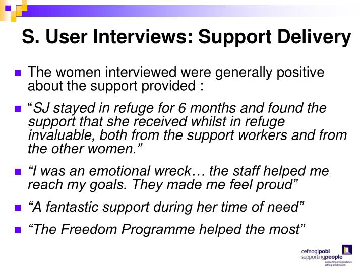 S. User Interviews: Support Delivery