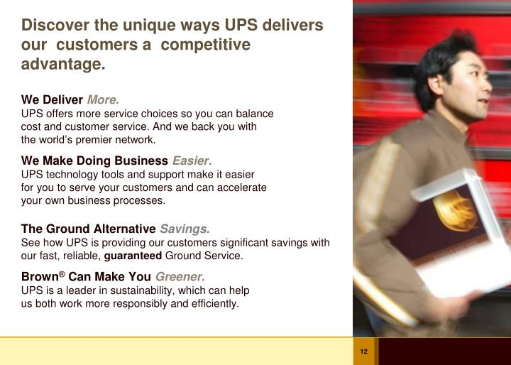 Discover the unique ways UPS delivers our  customers a  competitive advantage.