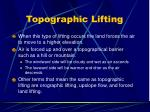 topographic lifting