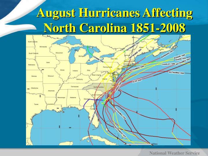 August Hurricanes Affecting North Carolina 1851-2008