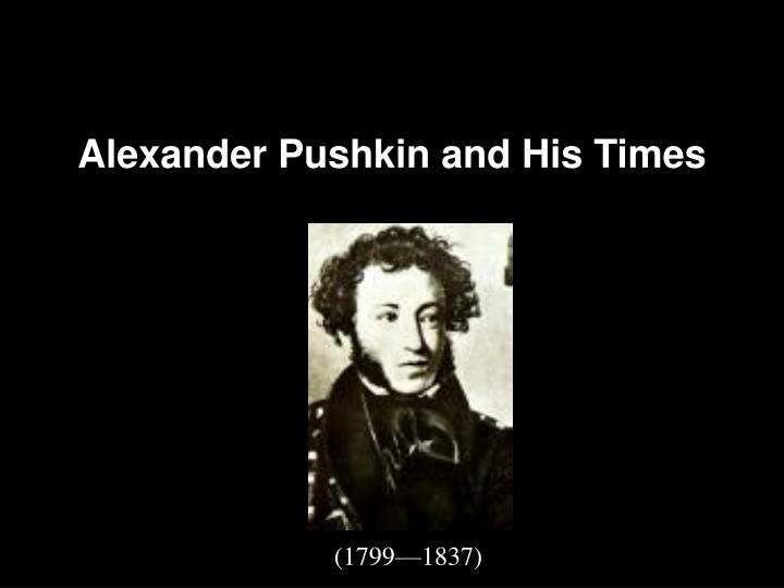 Alexander Pushkin and His Times