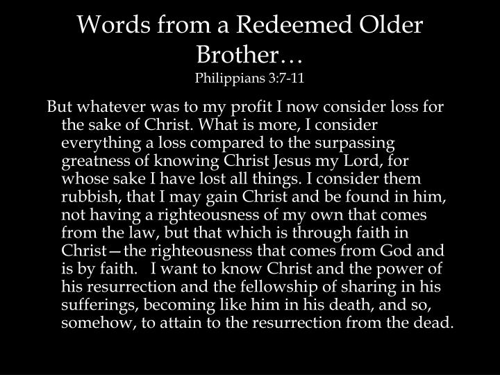 Words from a Redeemed Older Brother…
