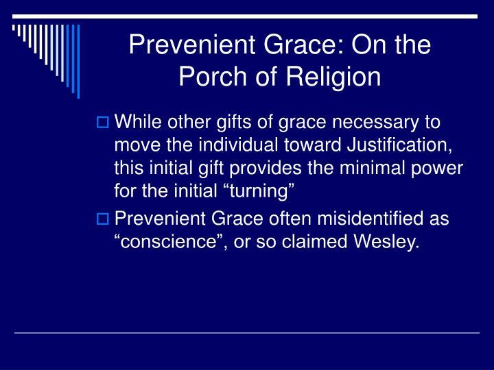 Prevenient Grace: On the Porch of Religion