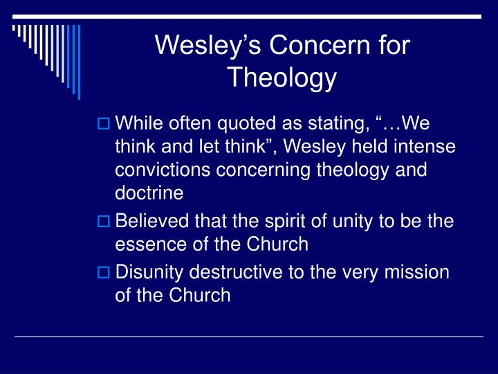 Wesley s concern for theology