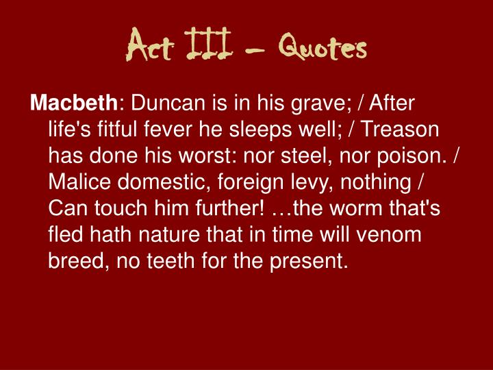 Act III – Quotes