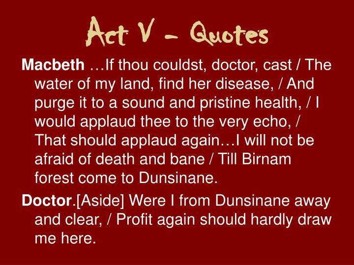 Act V - Quotes