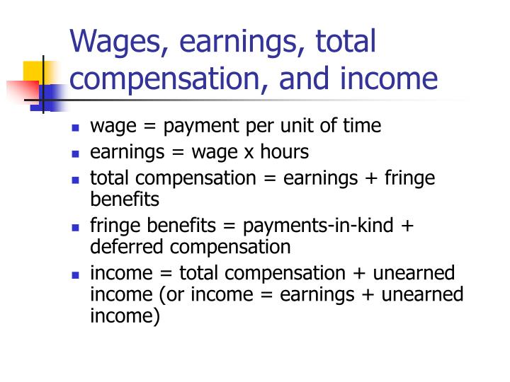 Wages, earnings, total compensation, and income