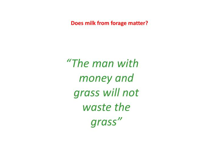 Does milk from forage matter?