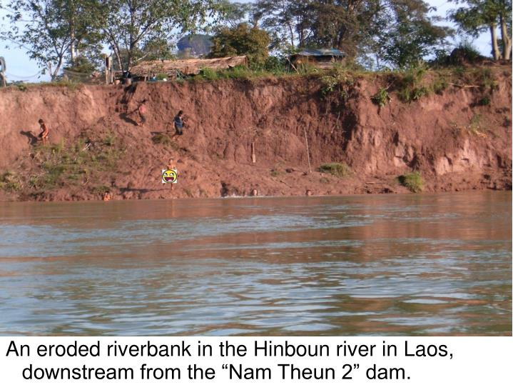 """An eroded riverbank in the Hinboun river in Laos, downstream from the """"Nam Theun 2"""" dam."""