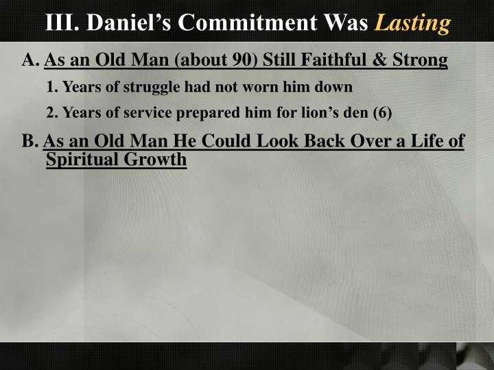 III. Daniel's Commitment Was
