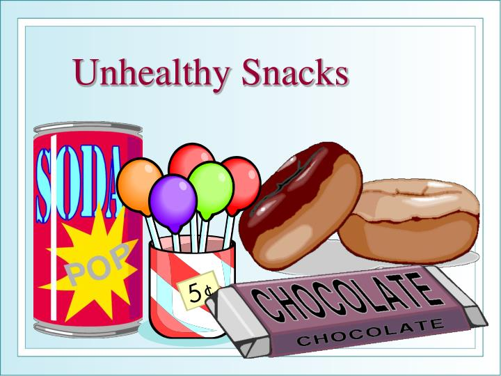 Unhealthy Snacks