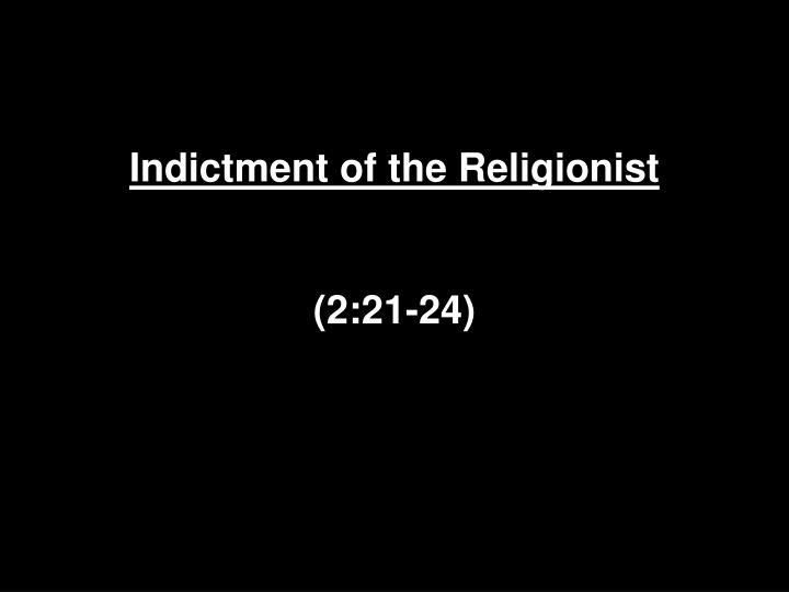 Indictment of the Religionist