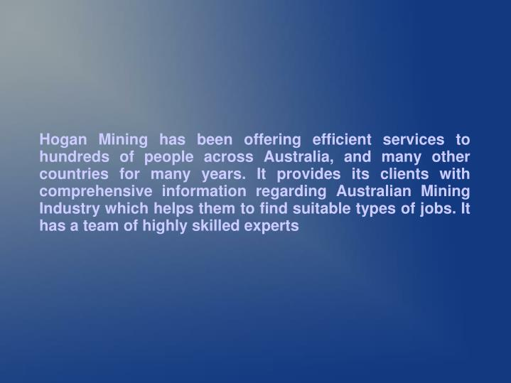 Hogan Mining has been offering efficient services to hundreds of people across Australia, and many o...