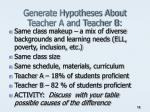 generate hypotheses about teacher a and teacher b