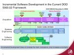incremental software development in the current dod 5000 02 framework