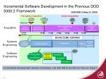 incremental software development in the previous dod 5000 2 framework