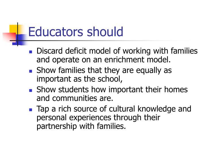 Educators should