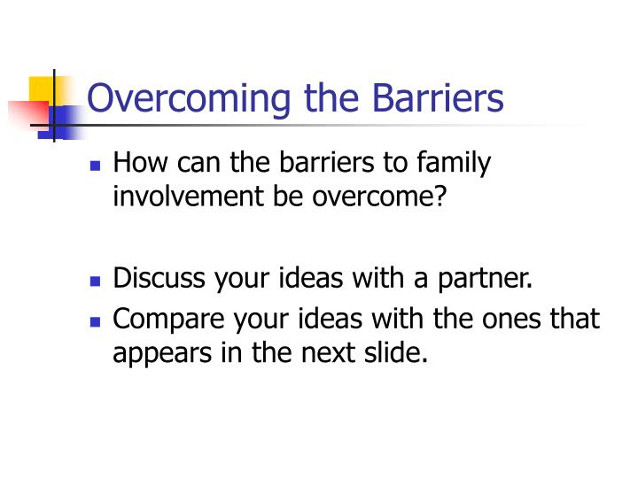 Overcoming the Barriers