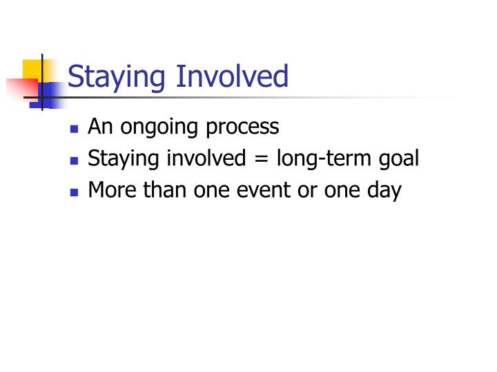 Staying Involved