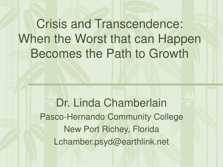 Crisis and transcendence when the worst that can happen becomes the path to growth