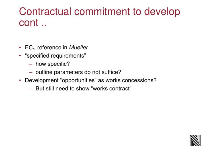 Contractual commitment to develop cont ..