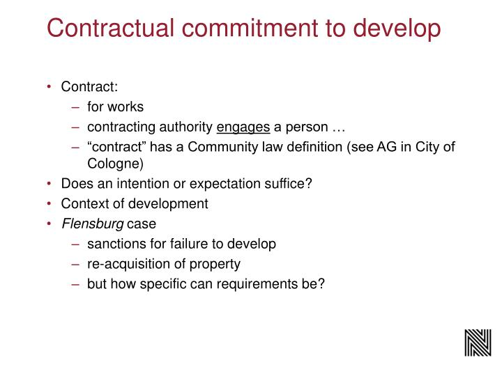 Contractual commitment to develop