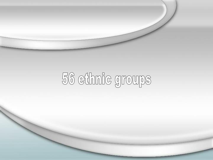 56 ethnic groups