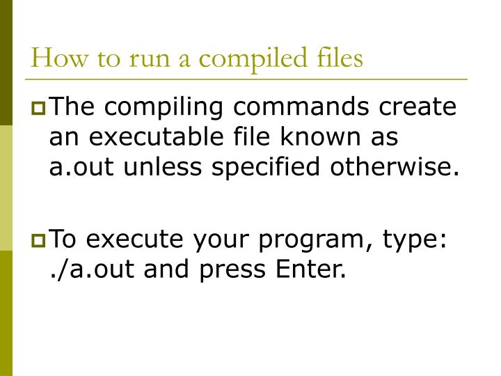 How to run a compiled files