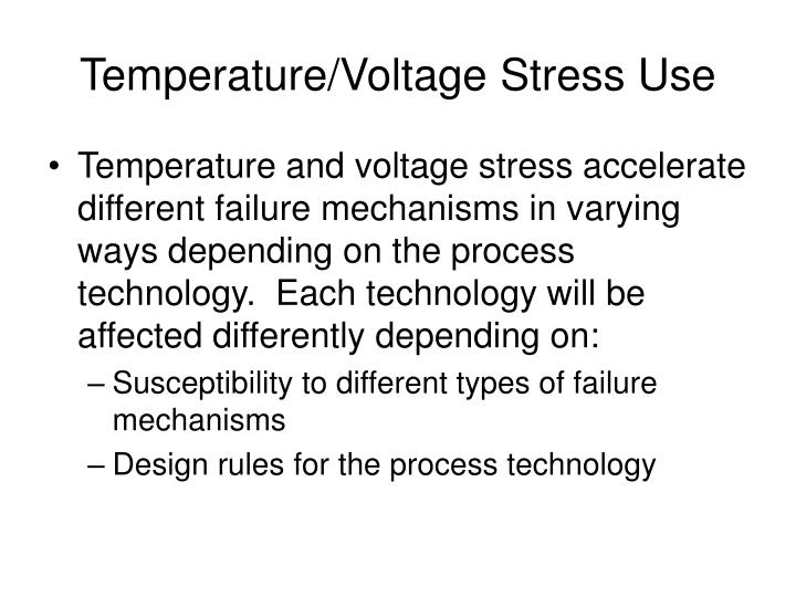 Temperature/Voltage Stress Use