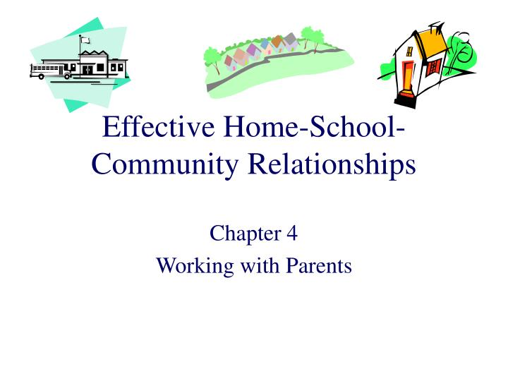 Effective home school community relationships