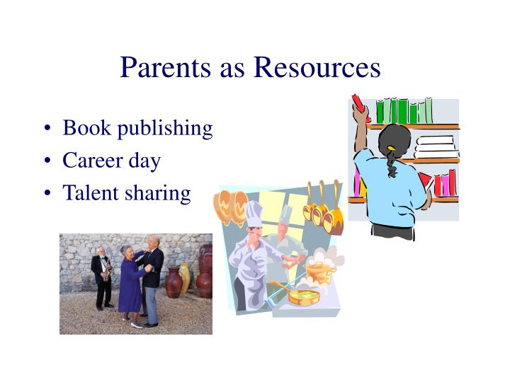 Parents as Resources