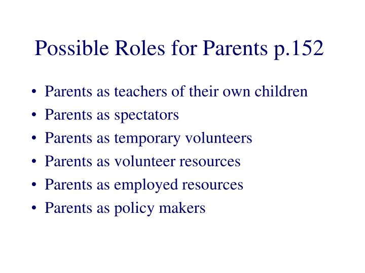 Possible Roles for Parents p.152