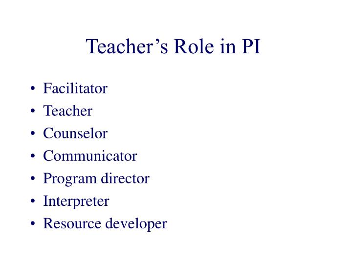 Teacher's Role in PI