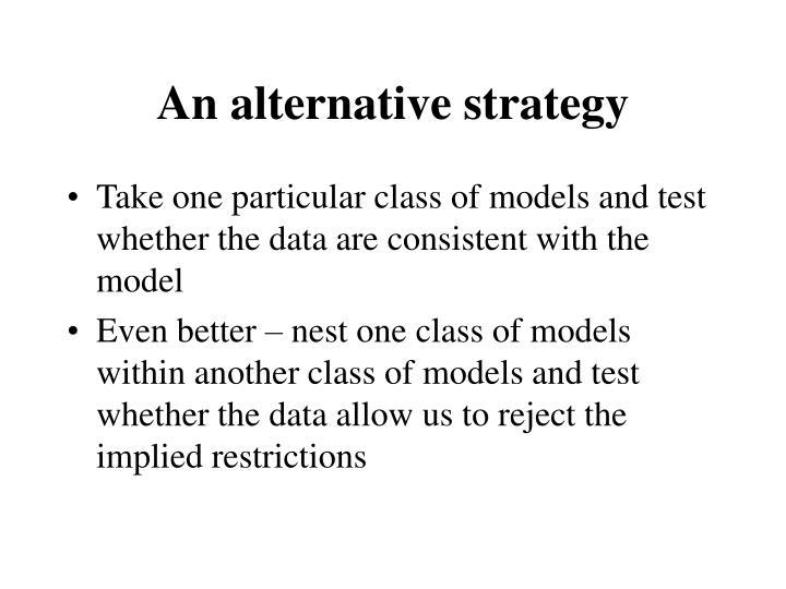 An alternative strategy