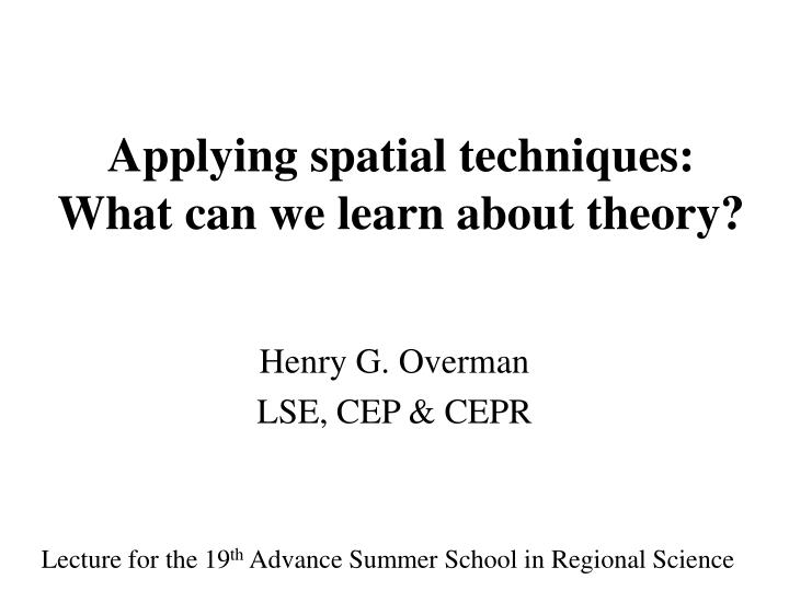 Applying spatial techniques what can we learn about theory