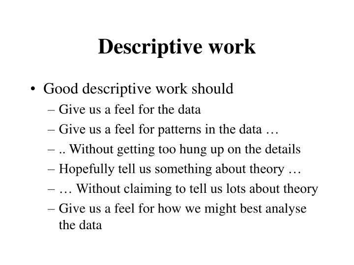 Descriptive work
