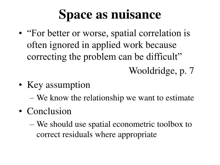 Space as nuisance