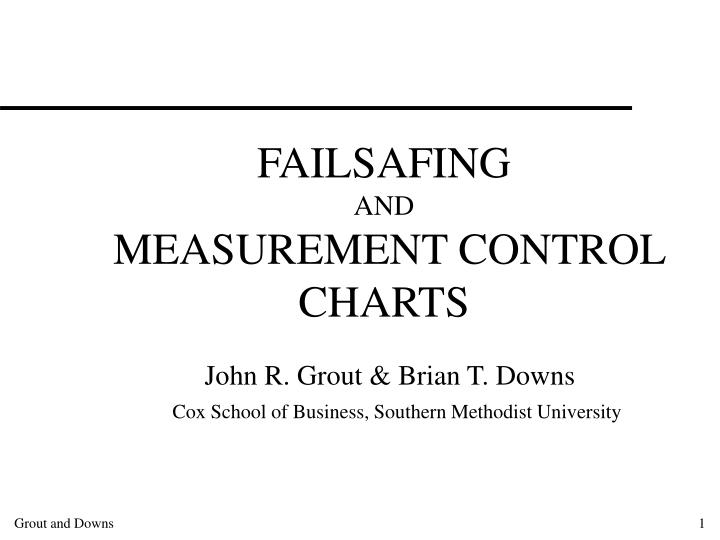 Failsafing and measurement control charts