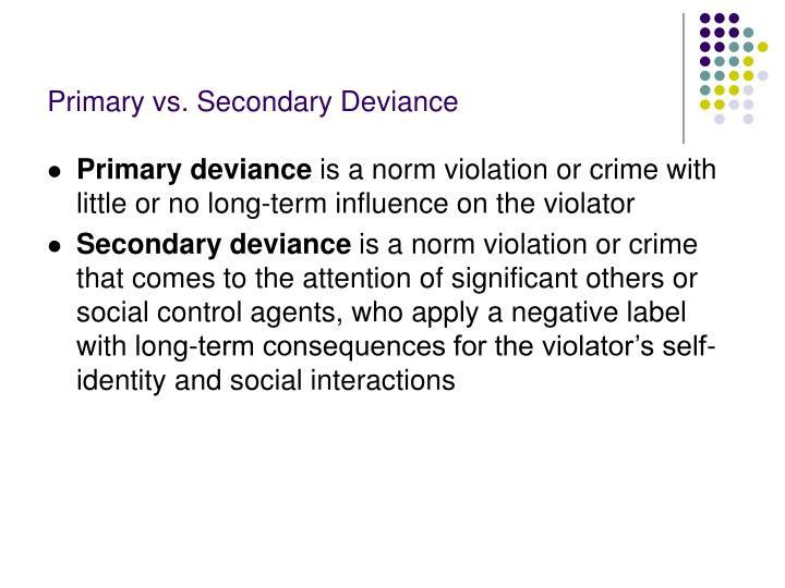 Primary vs. Secondary Deviance