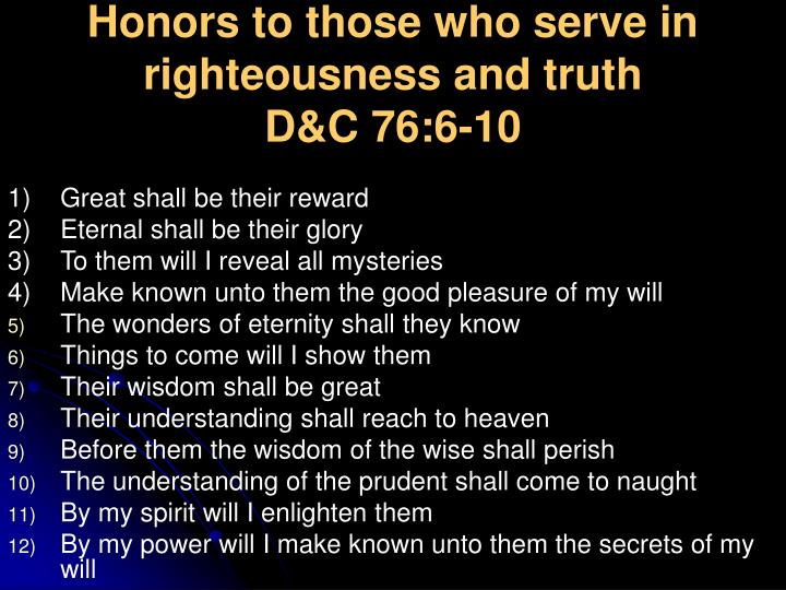 Honors to those who serve in righteousness and truth