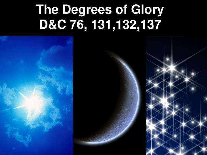 The degrees of glory d c 76 131 132 137