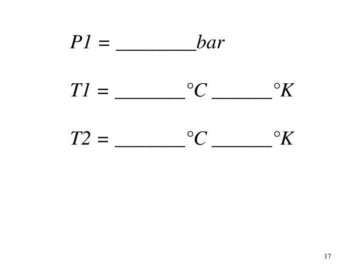 P1 = ________bar
