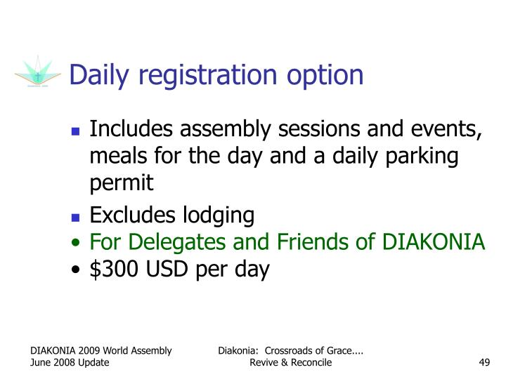 Daily registration option