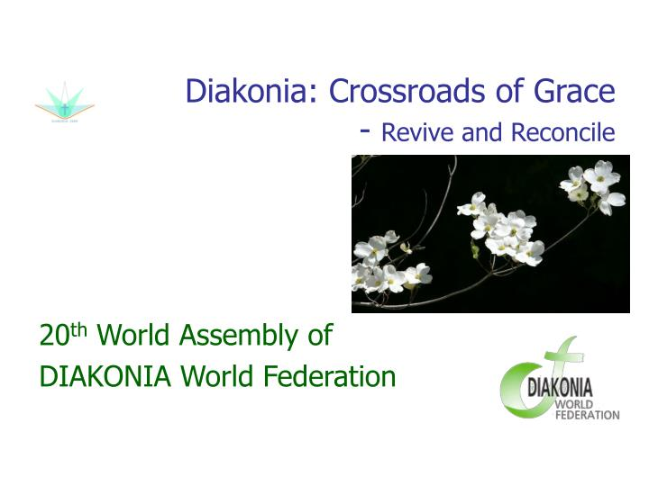 Diakonia crossroads of grace revive and reconcile
