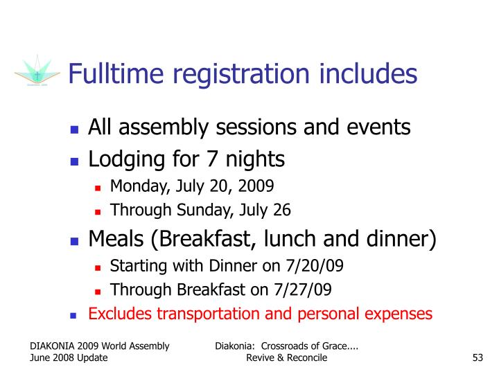 Fulltime registration includes