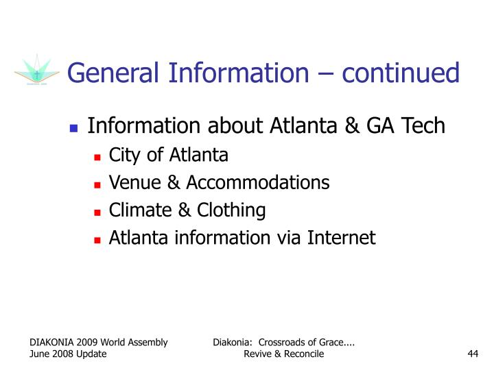 General Information – continued